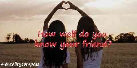 how well do you know your friend